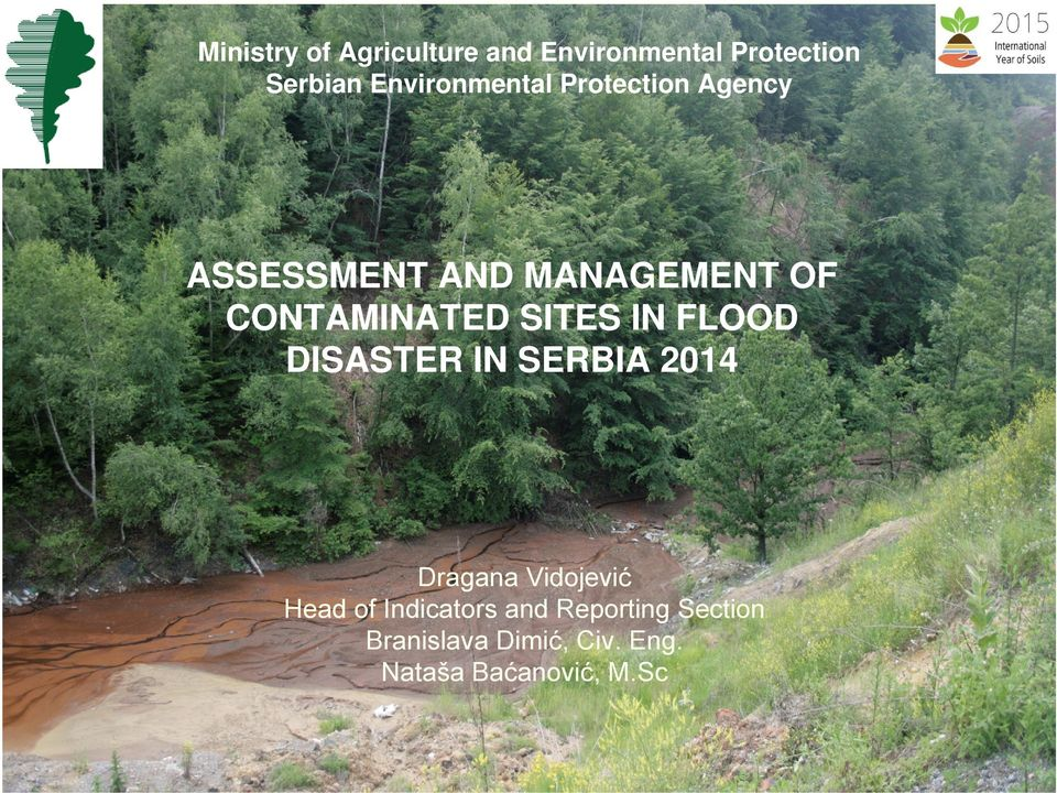 CONTAMINATED SITES IN FLOOD DISASTER IN SERBIA 2014 Dragana Vidojević