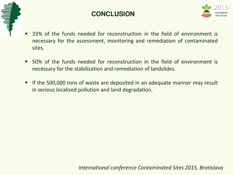 50% of the funds needed for reconstruction in the field of environment is necessary for the stabilization