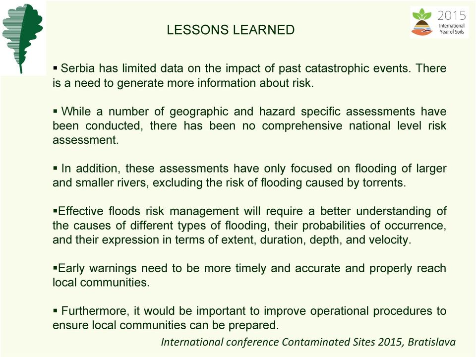 In addition, these assessments have only focused on flooding of larger and smaller rivers, excluding the risk of flooding caused by torrents.