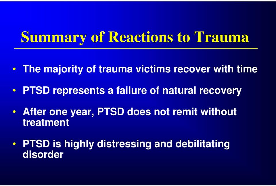 natural recovery After one year, PTSD does not remit