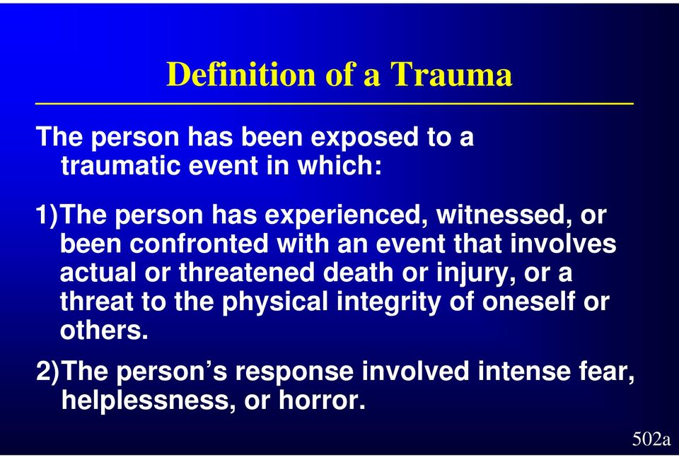 involves actual or threatened death or injury, or a threat to the physical integrity