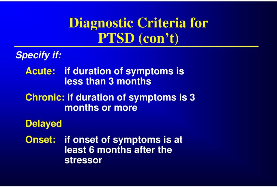 duration of symptoms is 3 months or more Delayed Onset: