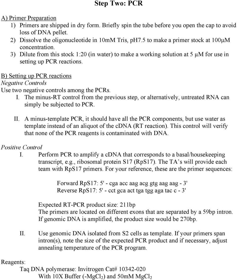 B) Setting up PCR reactions Negative Controls Use two negative controls among the PCRs. I. The minus-rt control from the previous step, or alternatively, untreated RNA can simply be subjected to PCR.