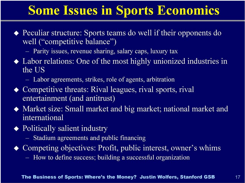 Rival leagues, rival sports, rival entertainment (and antitrust) Market size: Small market and big market; national market and international Politically salient