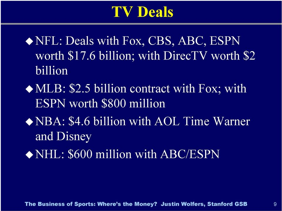 5 billion contract with Fox; with ESPN worth $800 million