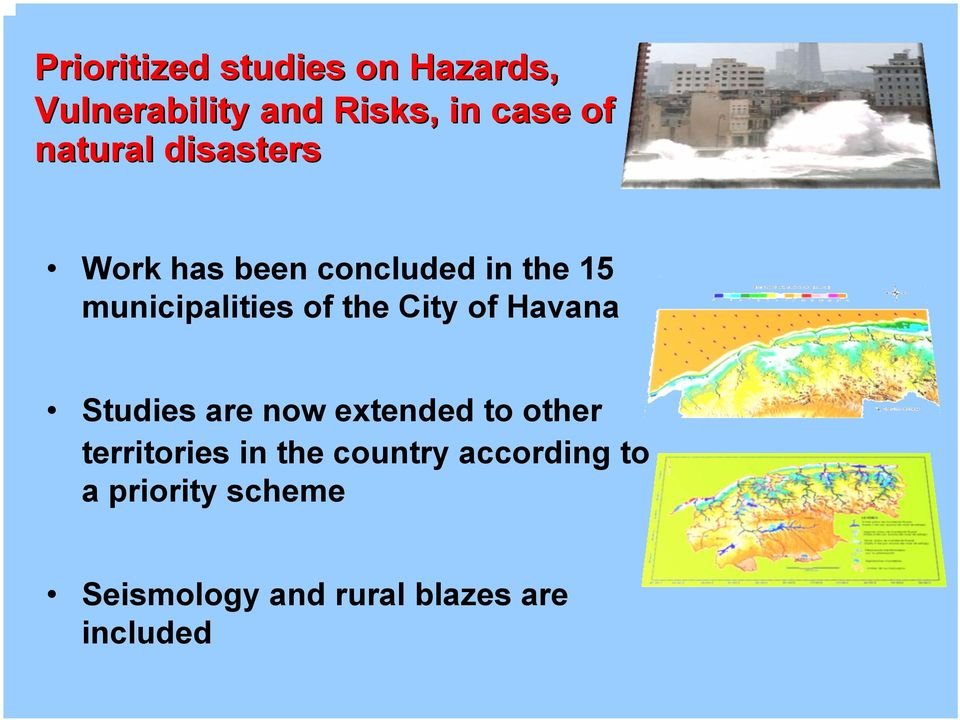 the City of Havana Studies are now extended to other territories in the