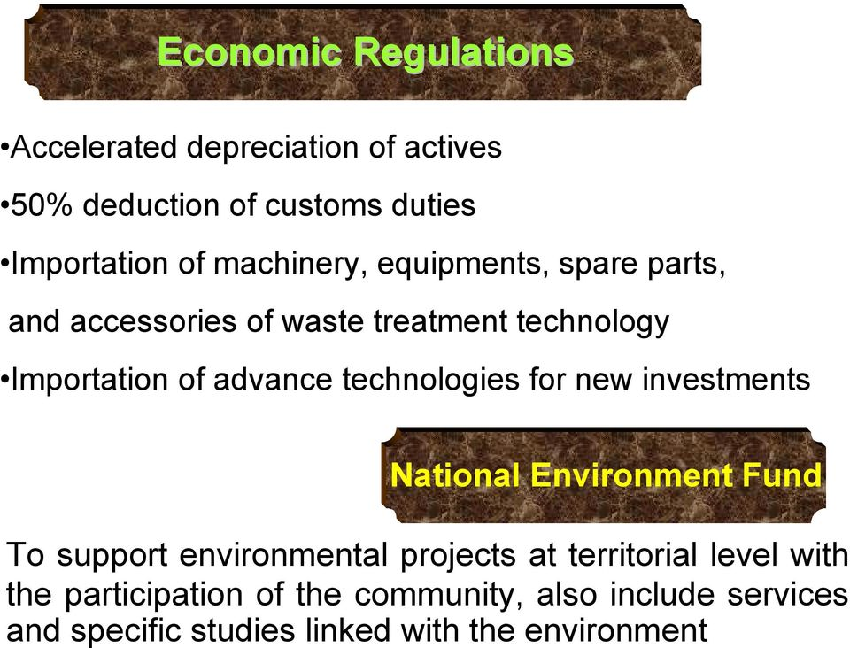 technologies for new investments National Environment Fund To support environmental projects at territorial