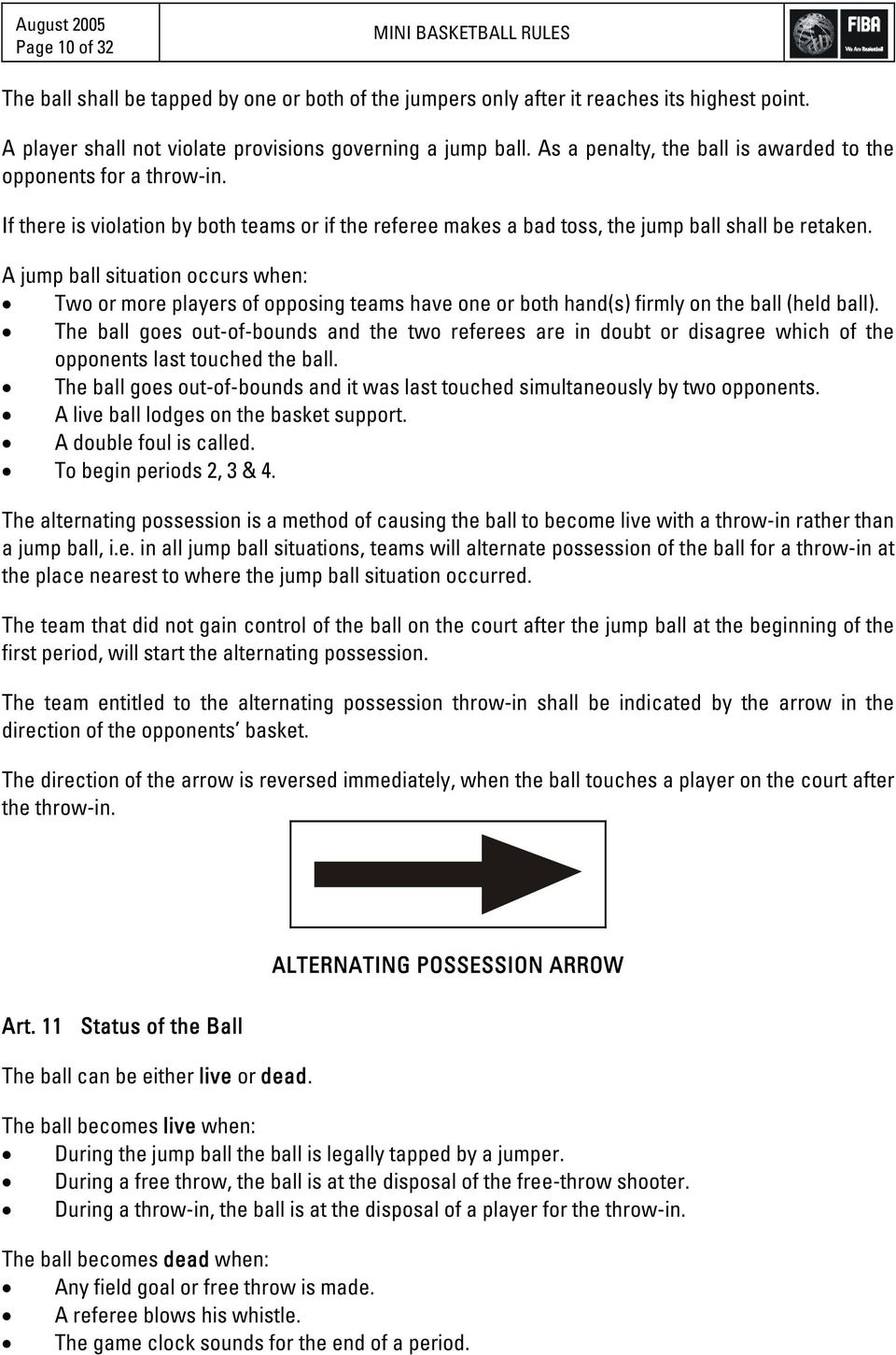 If there is violation by both teams or if the referee makes a bad toss, the jump ball shall be retaken.