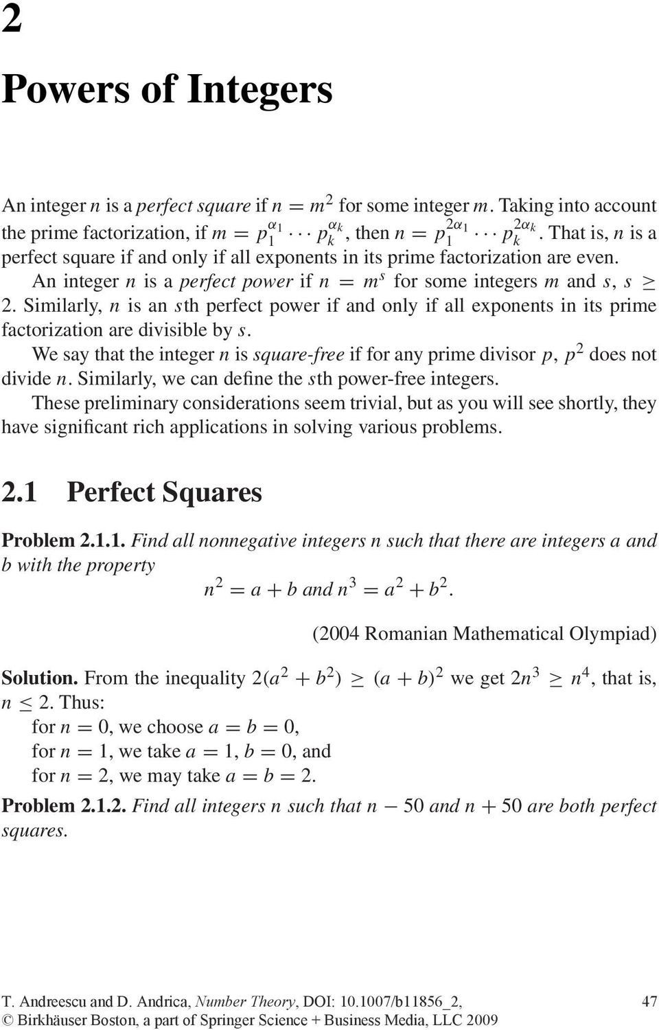 Similarly, n is an sth perfect power if and only if all exponents in its prime factorization are divisible by s.
