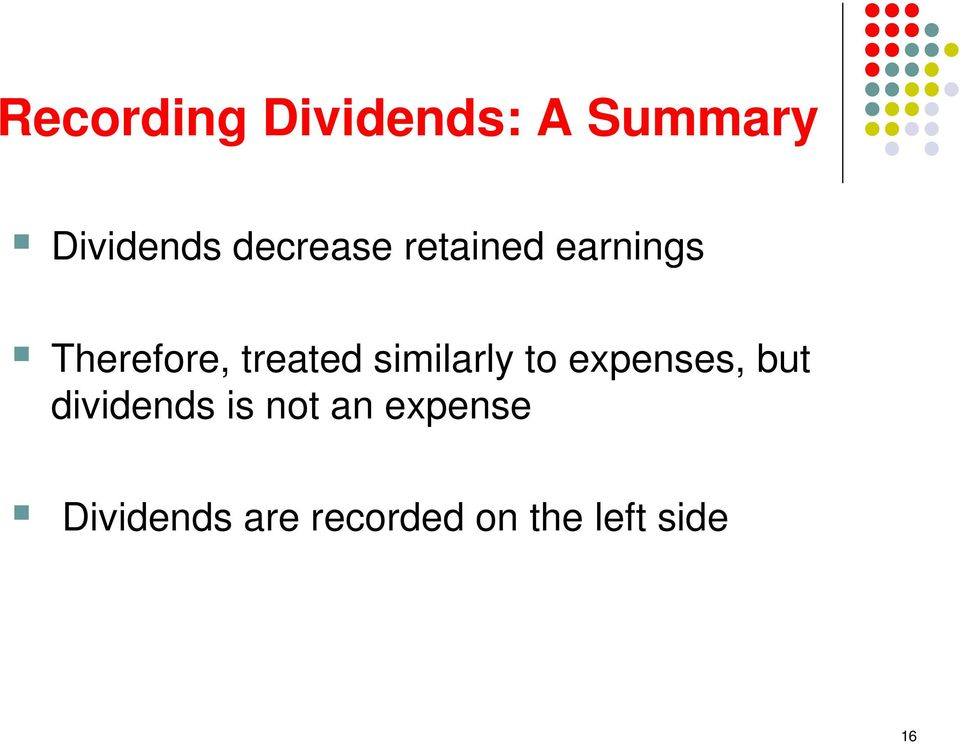 similarly to expenses, but dividends is not