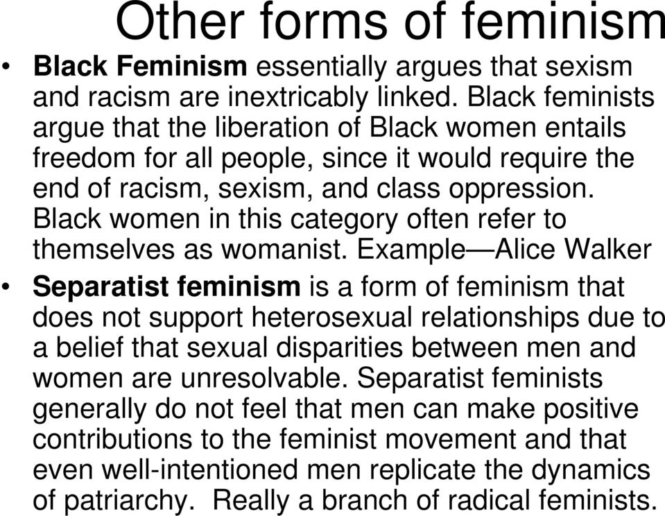 Black women in this category often refer to themselves as womanist.