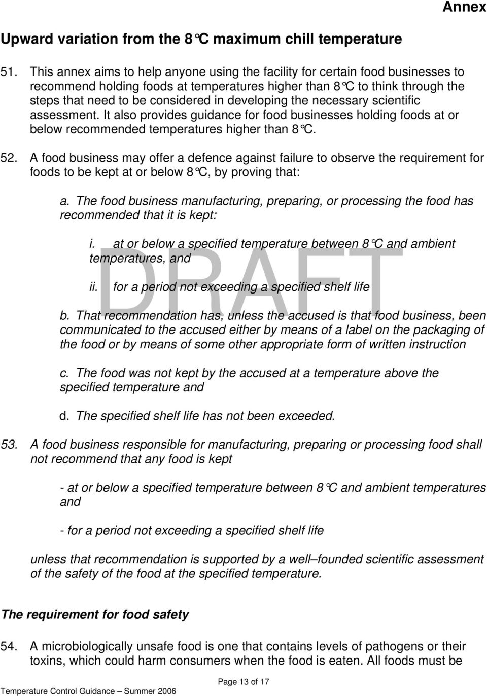 developing the necessary scientific assessment. It also provides guidance for food businesses holding foods at or below recommended temperatures higher than 8 C. 52.
