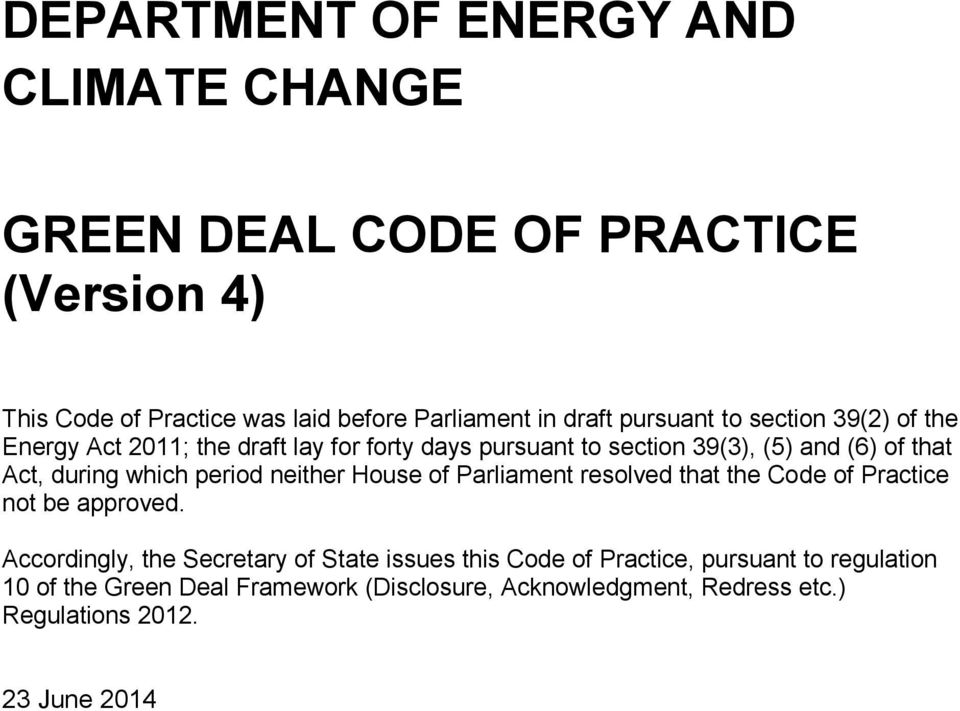 which period neither House of Parliament resolved that the Code of Practice not be approved.