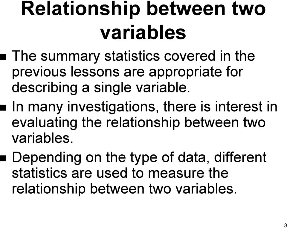 In many investigations, there is interest in evaluating the relationship between two