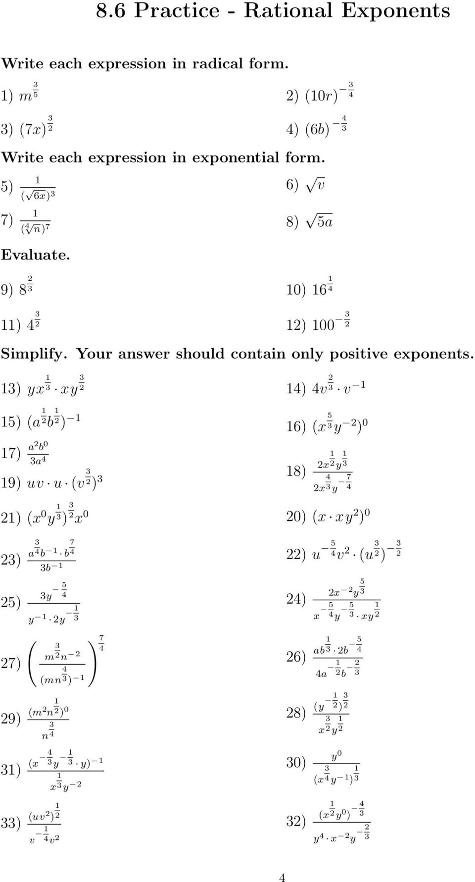 8) a 9) 8 0) ) ) 00 Simplify. Your answer should contain only positive exponents.