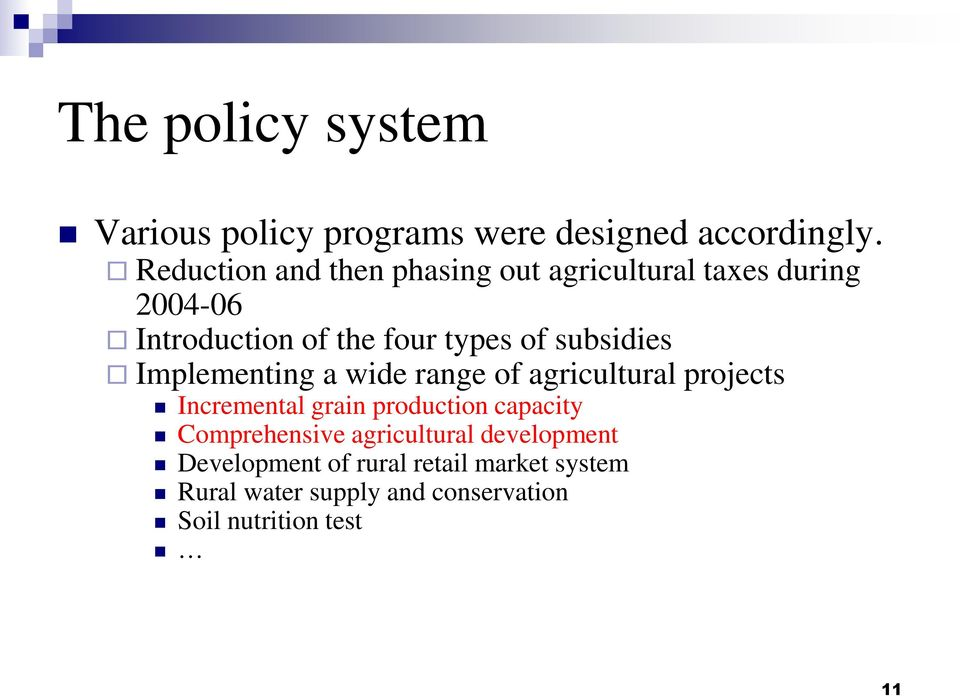 subsidies Implementing a wide range of agricultural projects Incremental grain production capacity