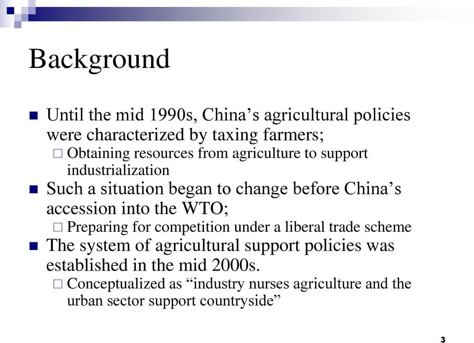 into the WTO; Preparing for competition under a liberal trade scheme The system of agricultural support policies