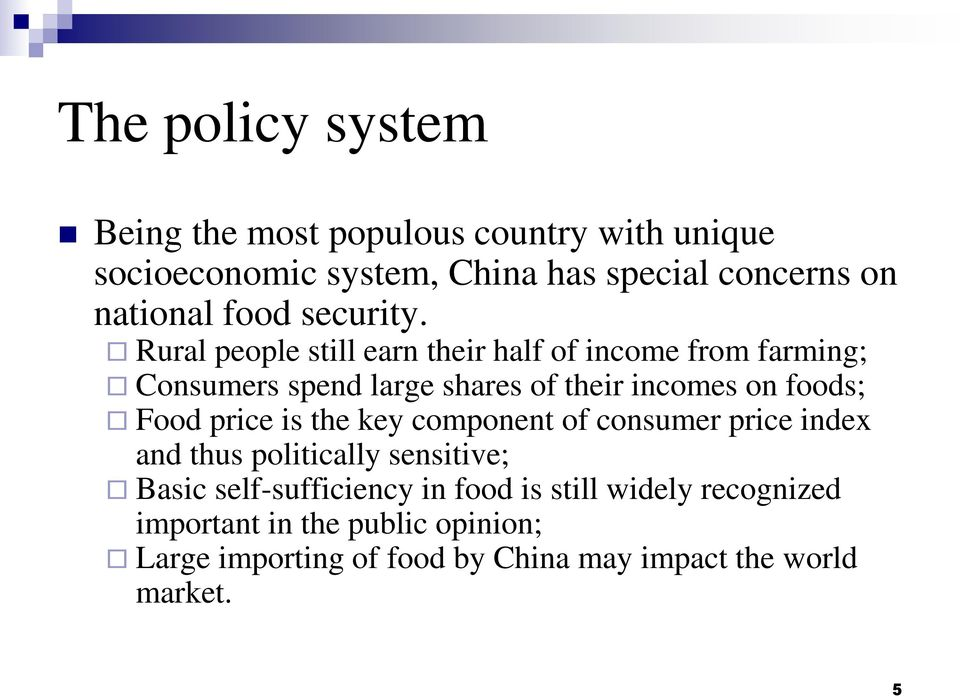 Rural people still earn their half of income from farming; Consumers spend large shares of their incomes on foods; Food