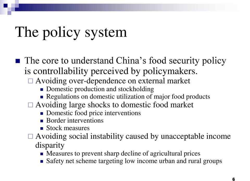 Avoiding large shocks to domestic food market Domestic food price interventions Border interventions Stock measures Avoiding social
