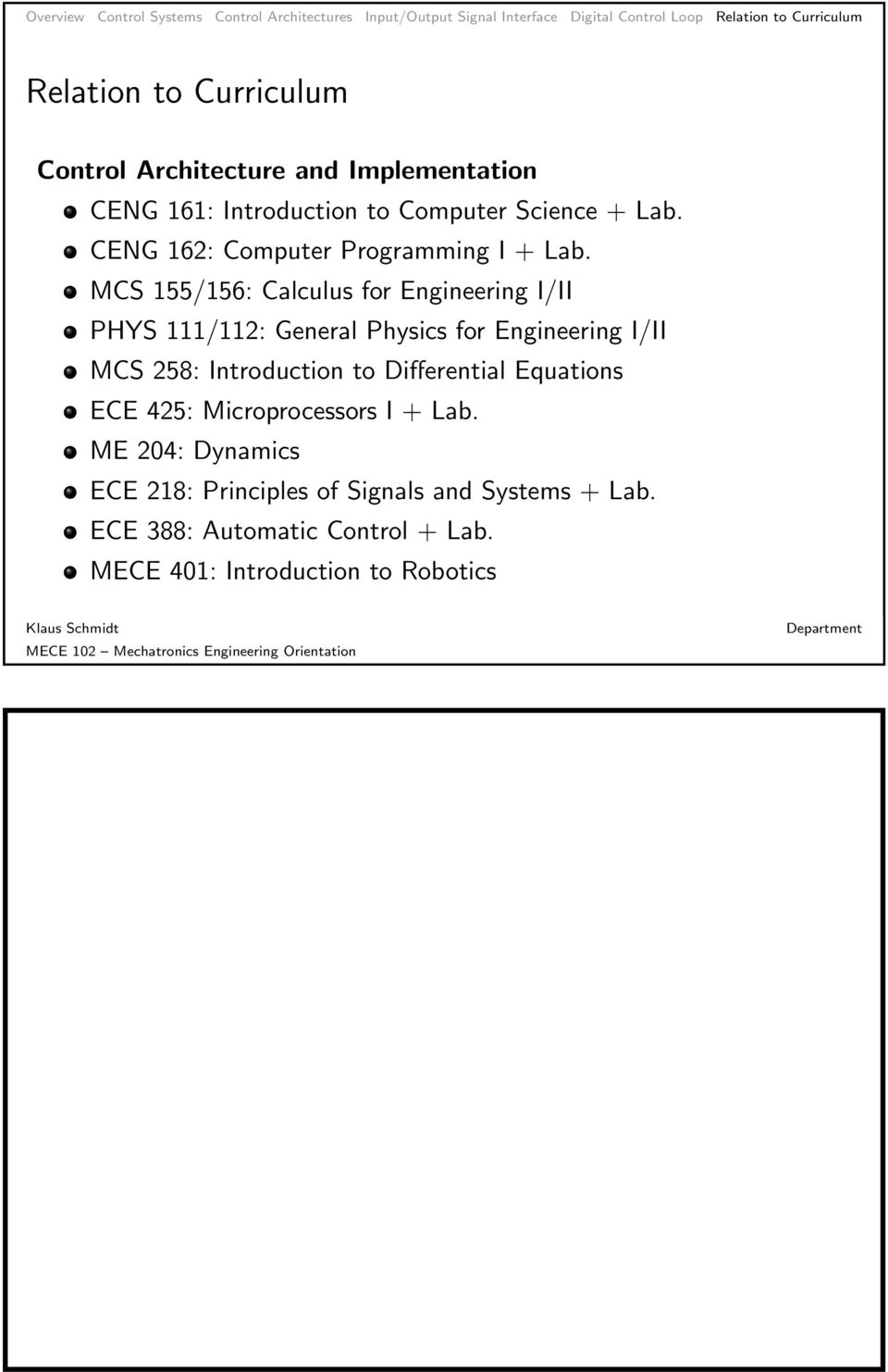 MCS 155/156: Calculus for Engineering I/II PHYS 111/112: General Physics for Engineering I/II MCS 258: Introduction