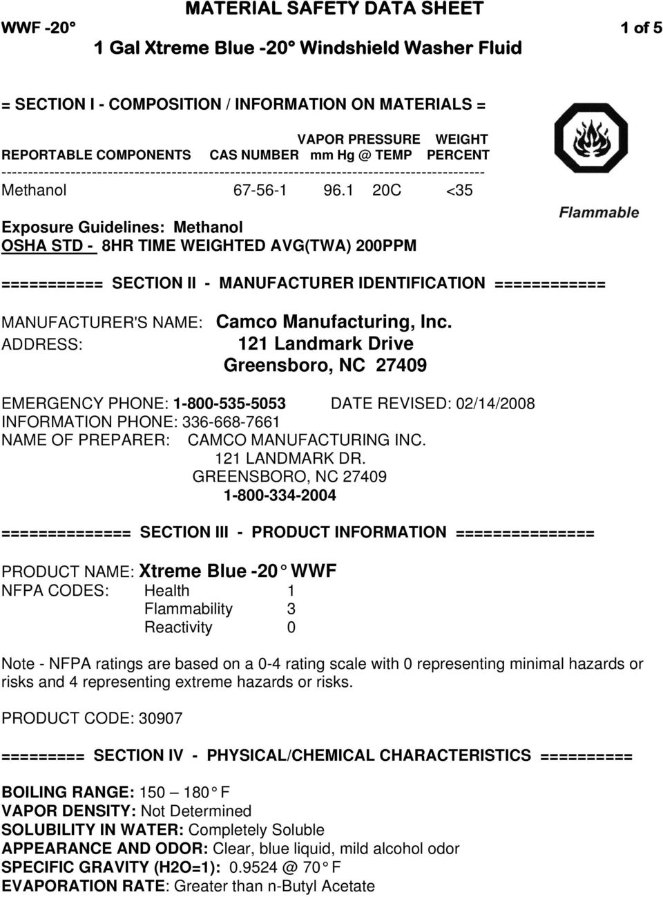1 20C <35 Exposure Guidelines: Methanol OSHA STD - 8HR TIME WEIGHTED AVG(TWA) 200PPM =========== SECTION II - MANUFACTURER IDENTIFICATION ============ MANUFACTURER'S NAME: Camco Manufacturing, Inc.