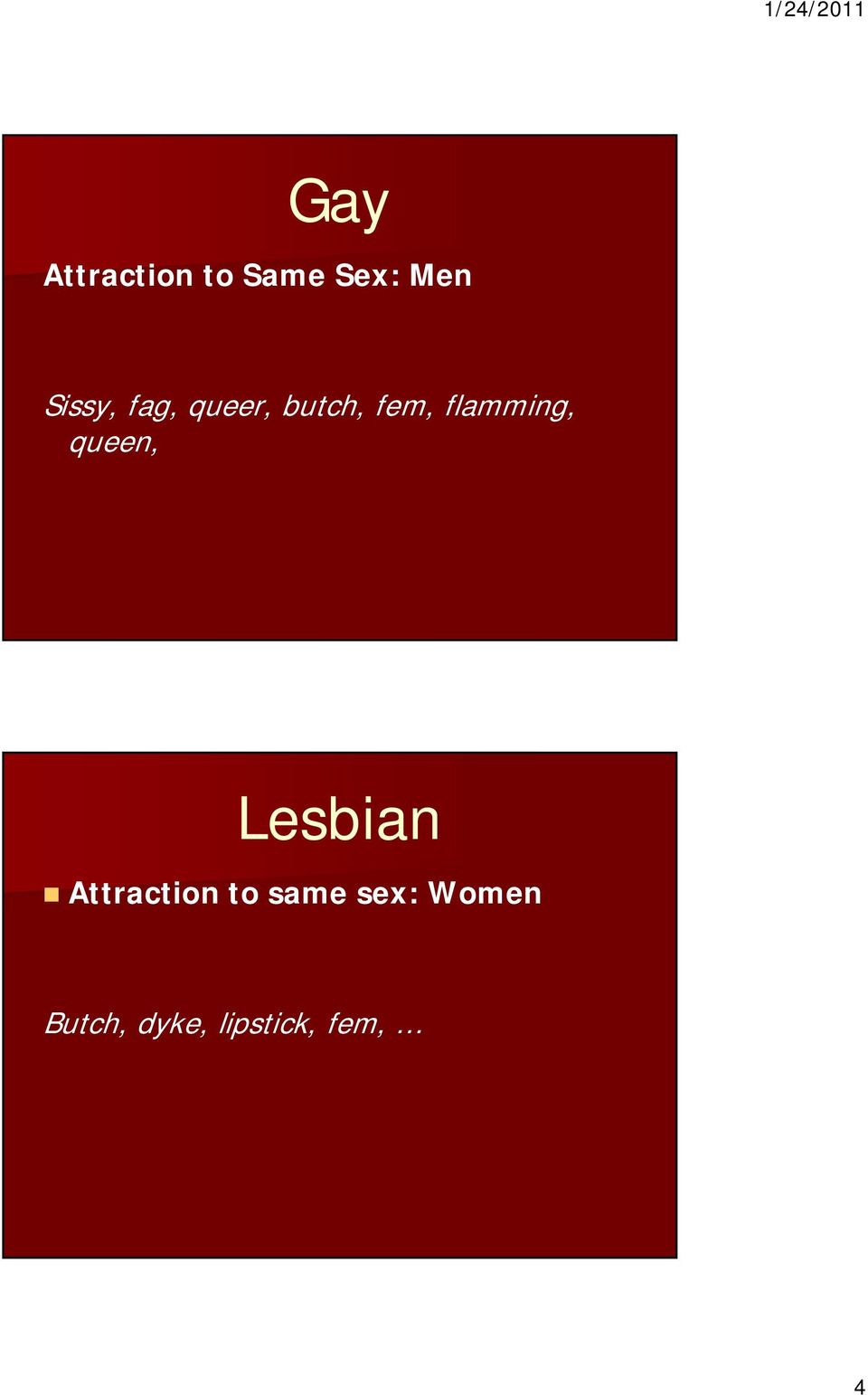 flamming, queen, Lesbian Attraction