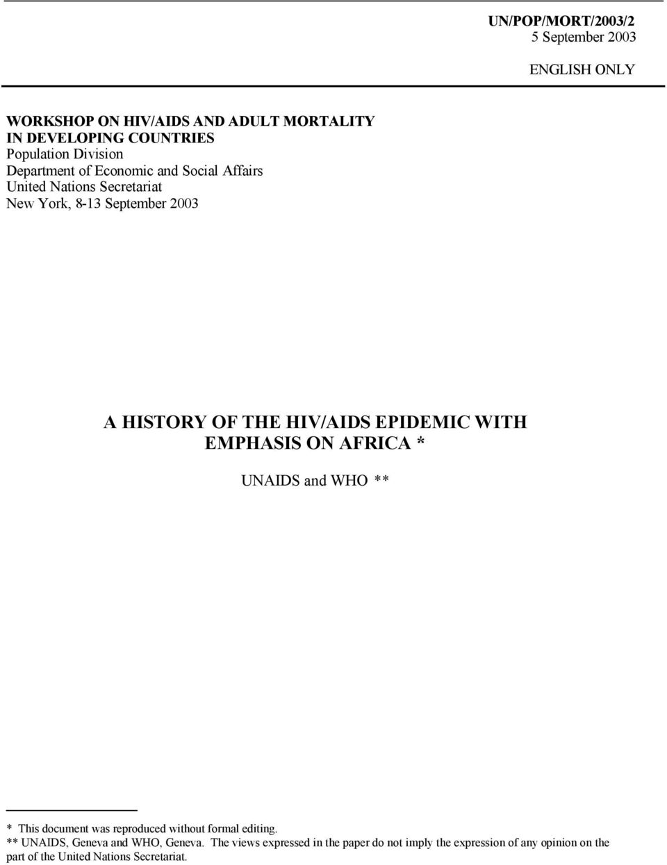 HIV/AIDS EPIDEMIC WITH EMPHASIS ON AFRICA * UNAIDS and WHO ** * This document was reproduced without formal editing.