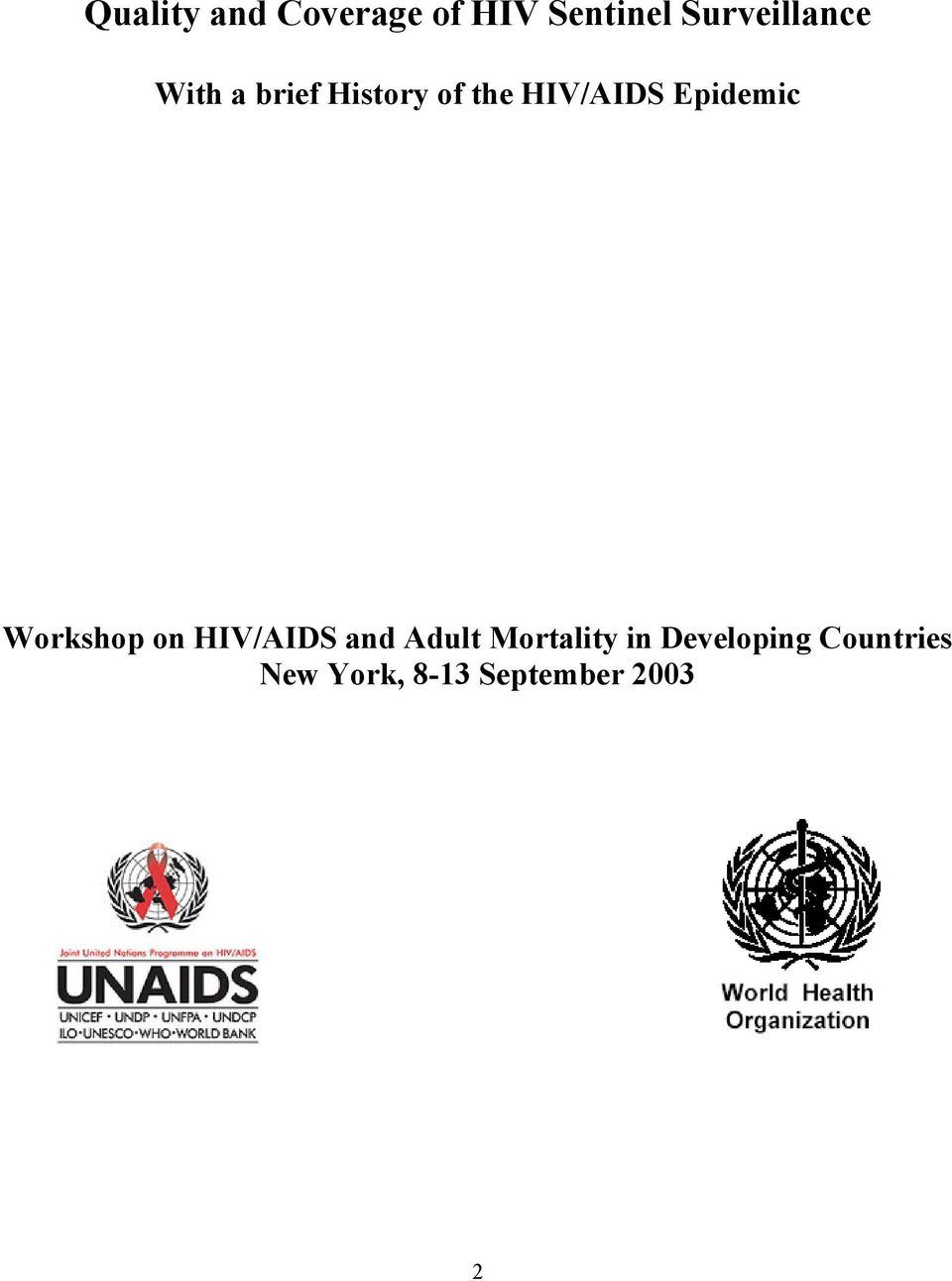 HIV/AIDS Epidemic Workshop on HIV/AIDS and