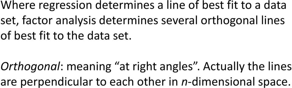 to the data set. Orthogonal: meaning at right angles.