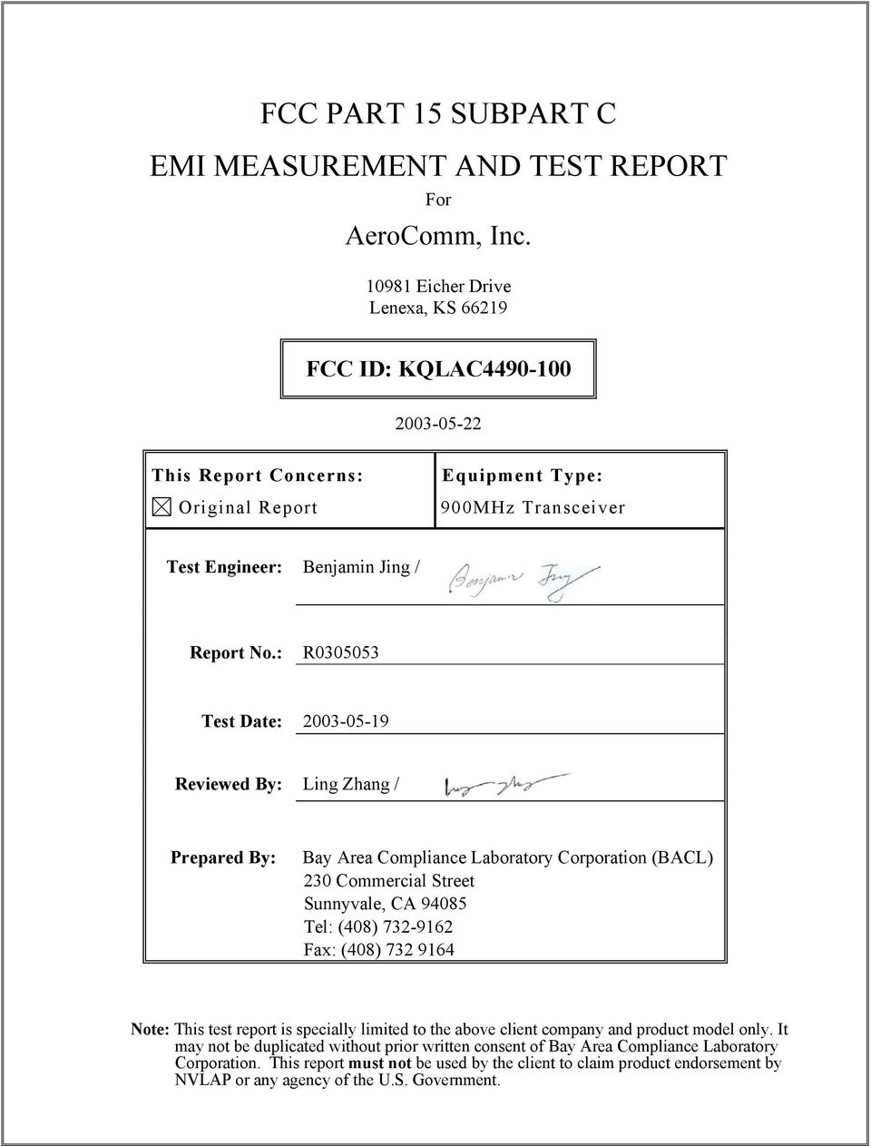 : R0305053 Test Date: 2003-05-19 Reviewed By: Ling Zhang / Prepared By: Bay Area Compliance Laboratory Corporation (BACL) 230 Commercial Street Sunnyvale, CA 94085 Tel: (408) 732-9162 Fax:
