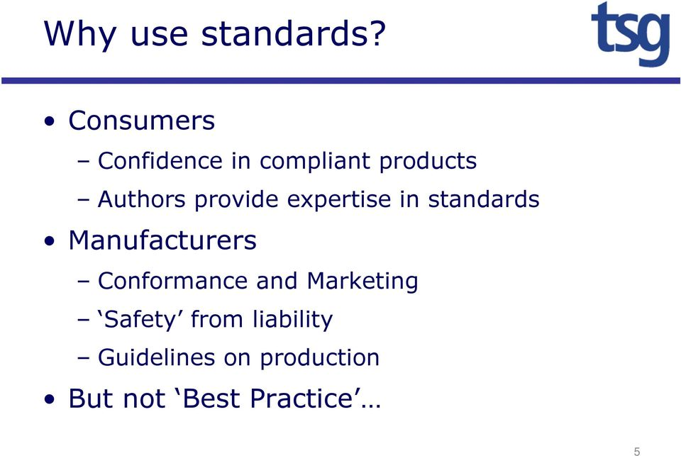 provide expertise in standards Manufacturers