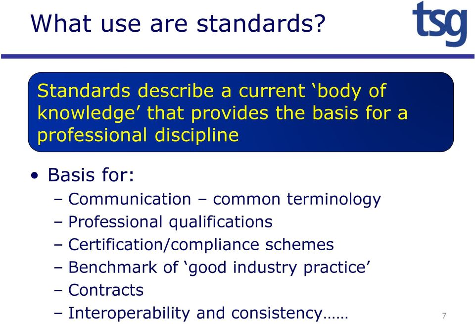 professional discipline Basis for: Communication common terminology