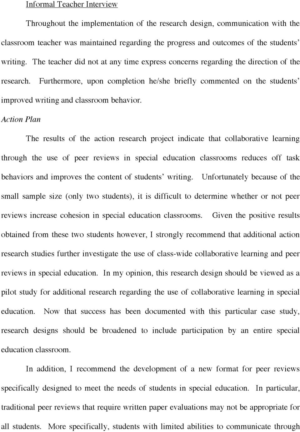Action Plan The results of the action research project indicate that collaborative learning through the use of peer reviews in special education classrooms reduces off task behaviors and improves the