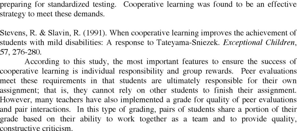 According to this study, the most important features to ensure the success of cooperative learning is individual responsibility and group rewards.