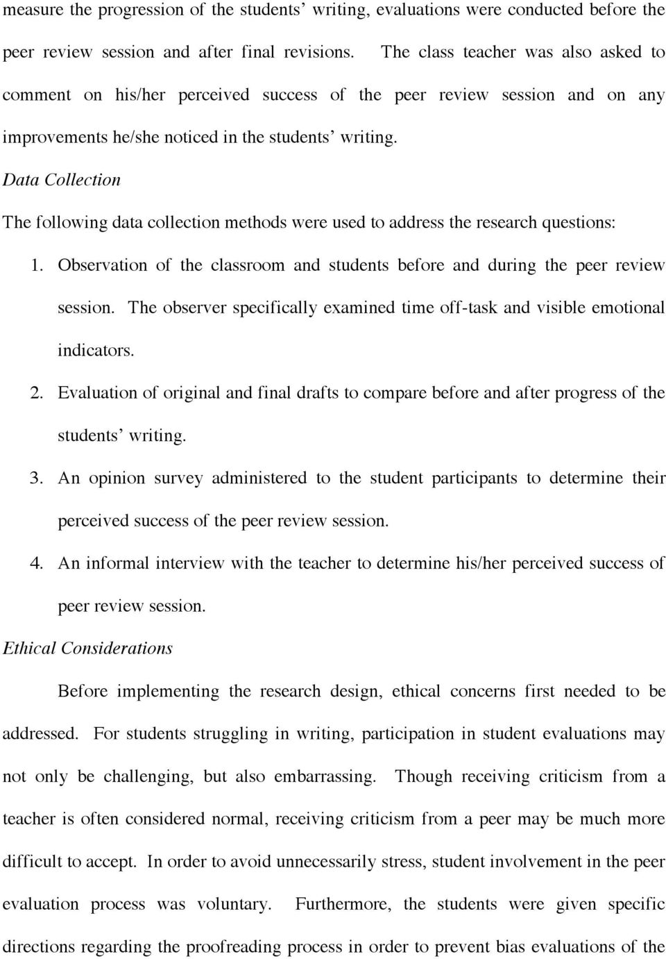 Data Collection The following data collection methods were used to address the research questions: 1. Observation of the classroom and students before and during the peer review session.