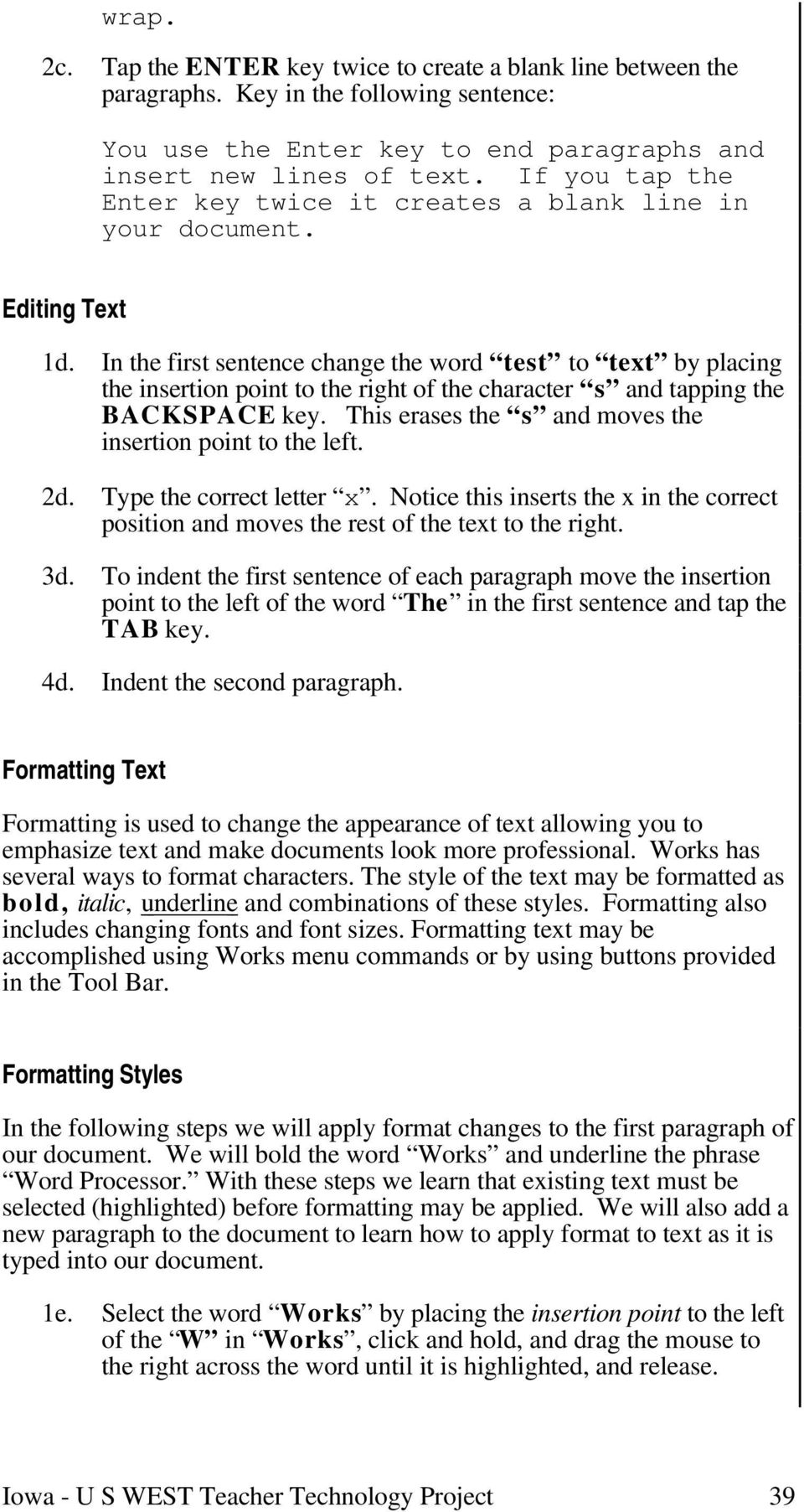 In the first sentence change the word test to text by placing the insertion point to the right of the character s and tapping the BACKSPACE key.