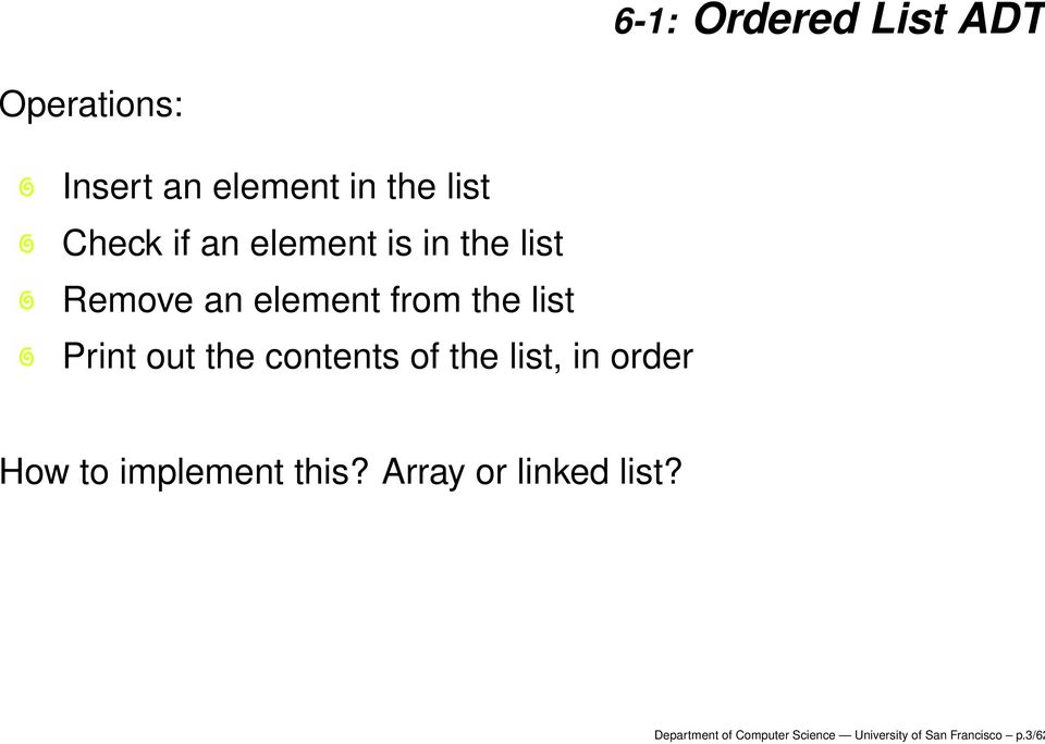 the contents of the list, in order How to implement this?