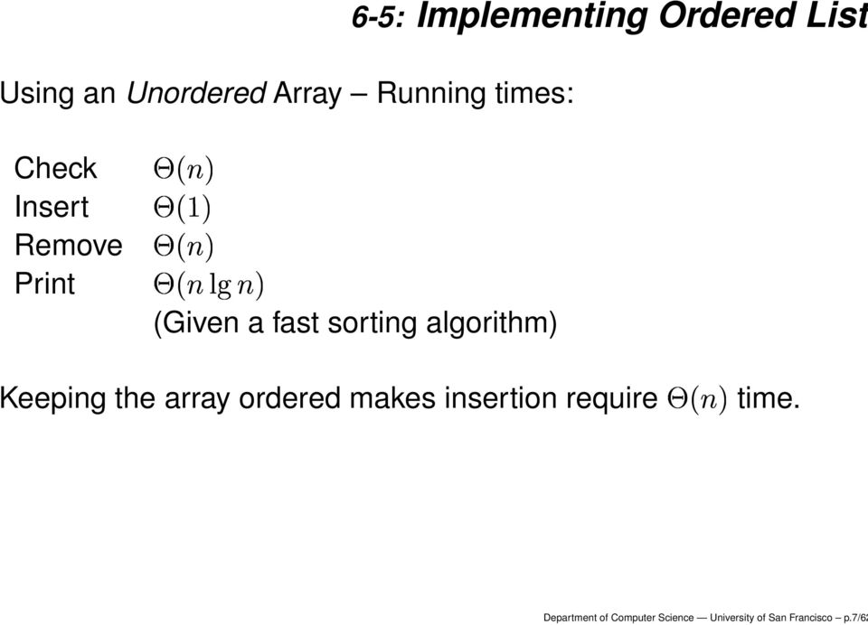 algorithm) Keeping the array ordered makes insertion require