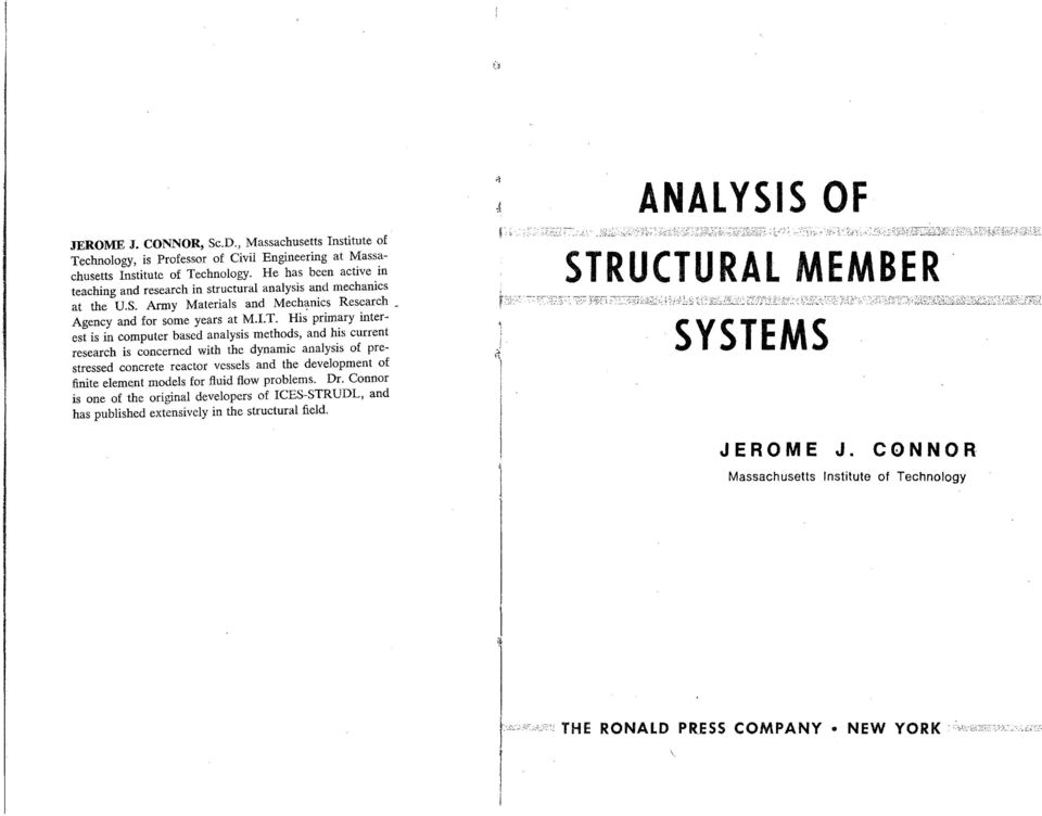 UCTURAL MEMBER teaching and research in structural analysis and mechanics at the U.S. Army Materials and Mechanics Research Agency and for some years at M.I.T. His primary interest is in computer