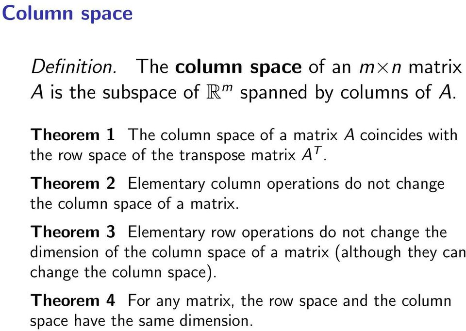 Theorem 2 Elementary column operations do not change the column space of a matrix.
