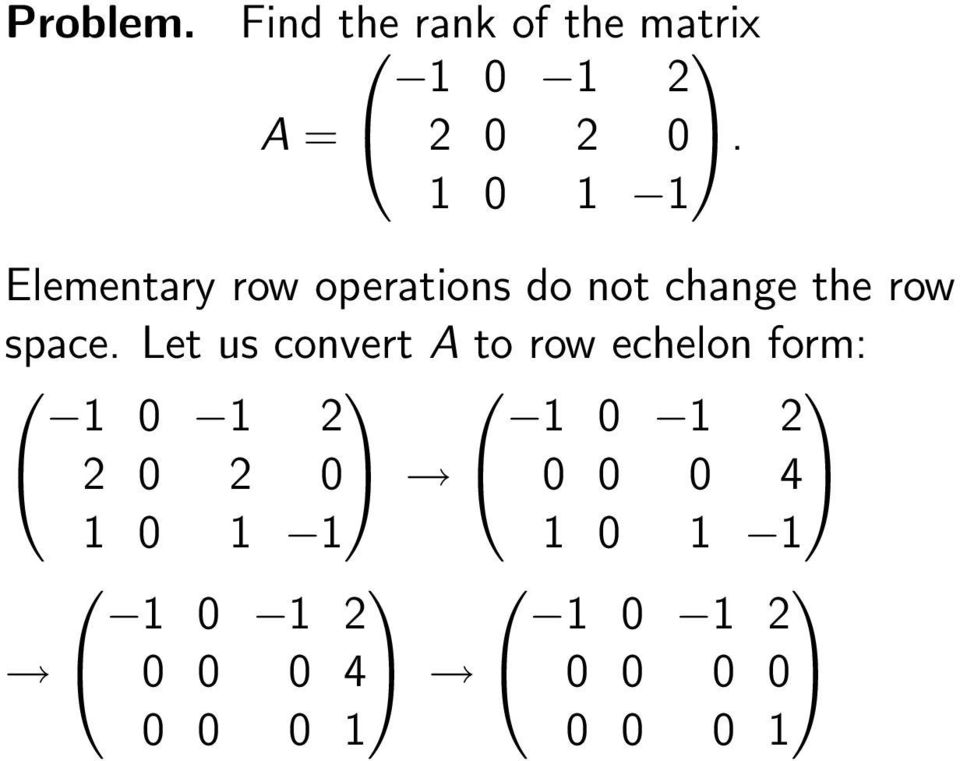 Let us convert A to row echelon form: 1 0 1 2 1 0 1 2 2 0 2 0 0