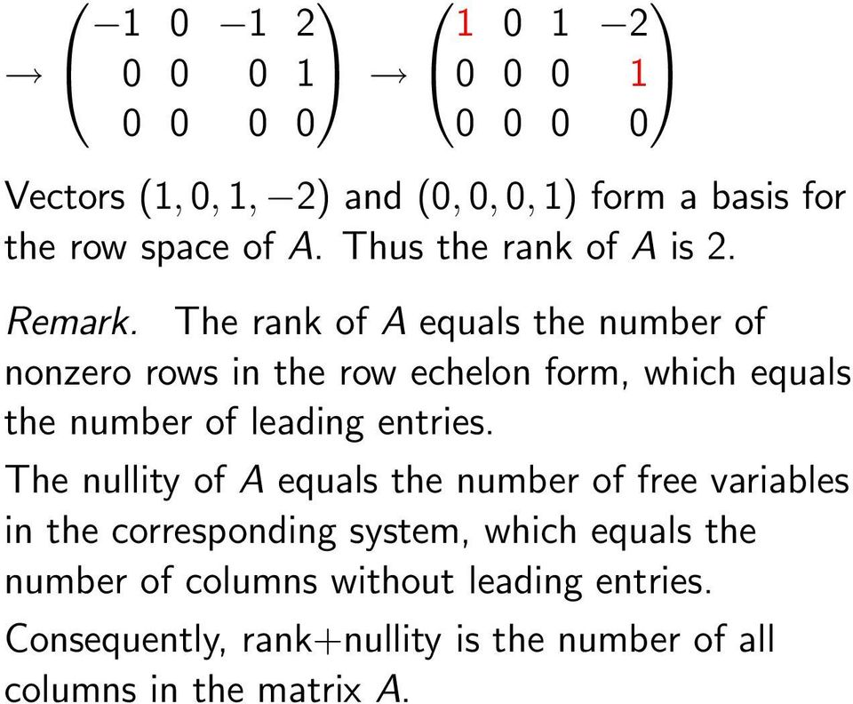 The rank of A equals the number of nonzero rows in the row echelon form, which equals the number of leading entries.