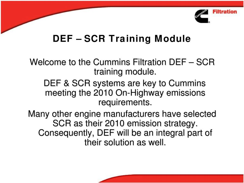 DEF & SCR systems are key to Cummins meeting the 2010 On-Highway emissions