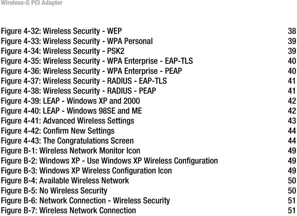 Figure 4-40: LEAP - Windows 98SE and ME 42 Figure 4-41: Advanced Wireless Settings 43 Figure 4-42: Confirm New Settings 44 Figure 4-43: The Congratulations Screen 44 Figure B-1: Wireless Network