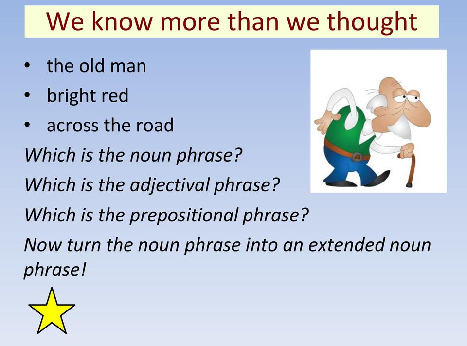 Which is the adjectival phrase?