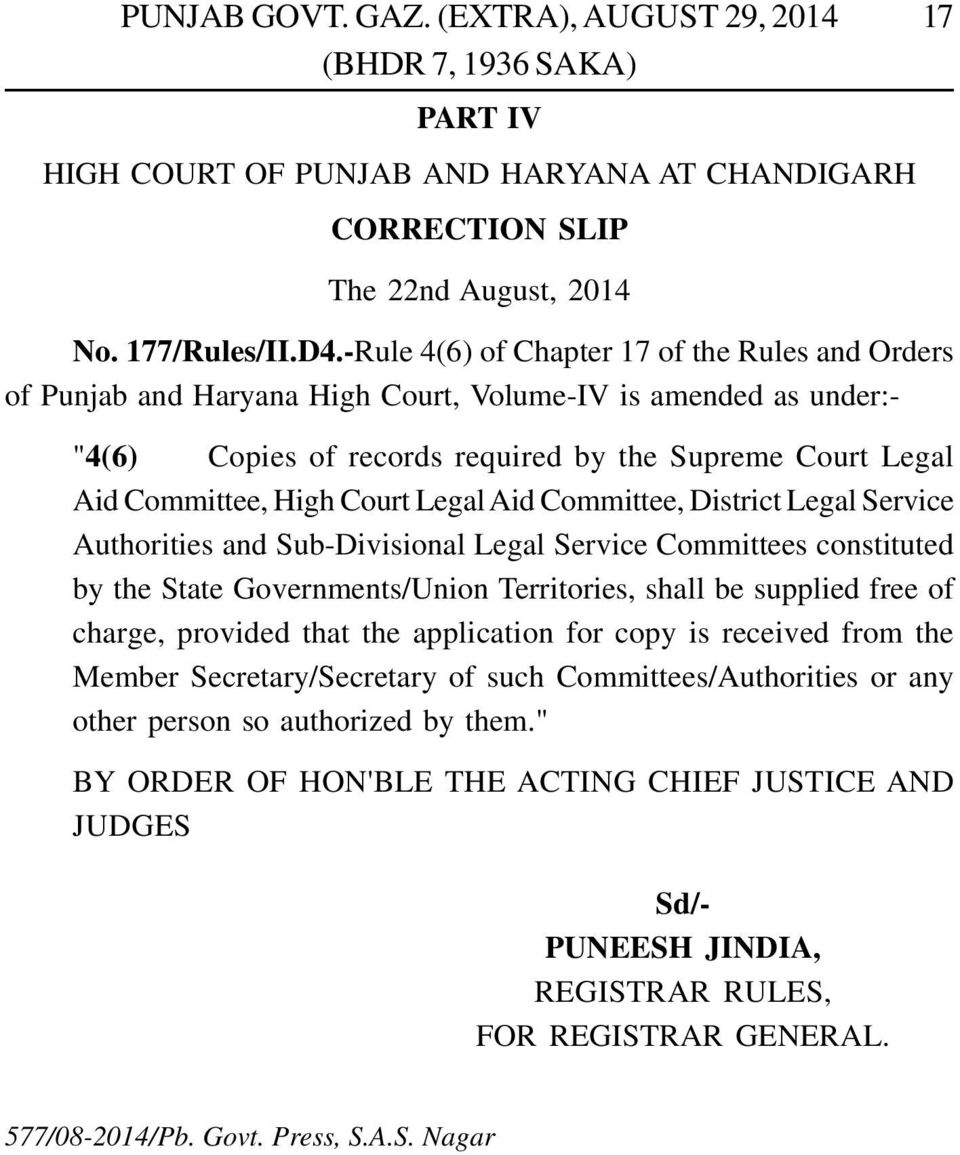"for copy is received from the Member Secretary/Secretary of such Committees/Authorities or any other person so authorized by them."" BY ORDER OF HON'BLE THE ACTING CHIEF JUSTICE AND JUDGES No."