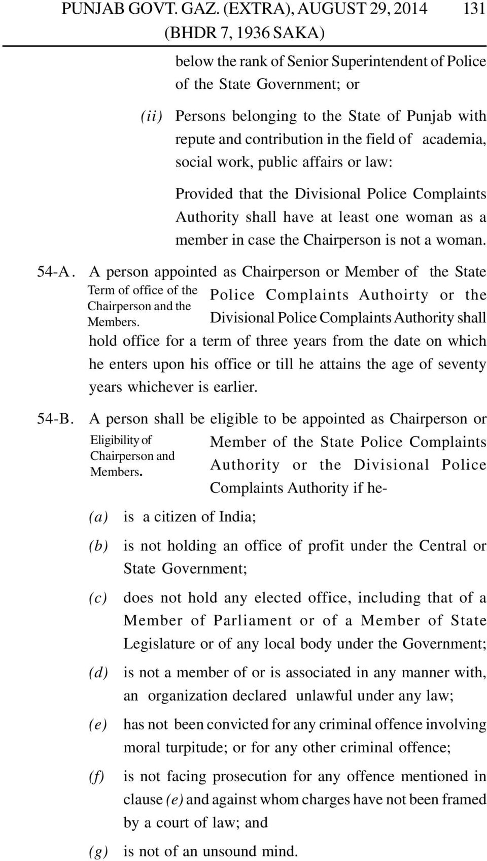 A person appointed as Chairperson or Member of the State Term of office of the Police Complaints Authoirty or the Chairperson and the Members.
