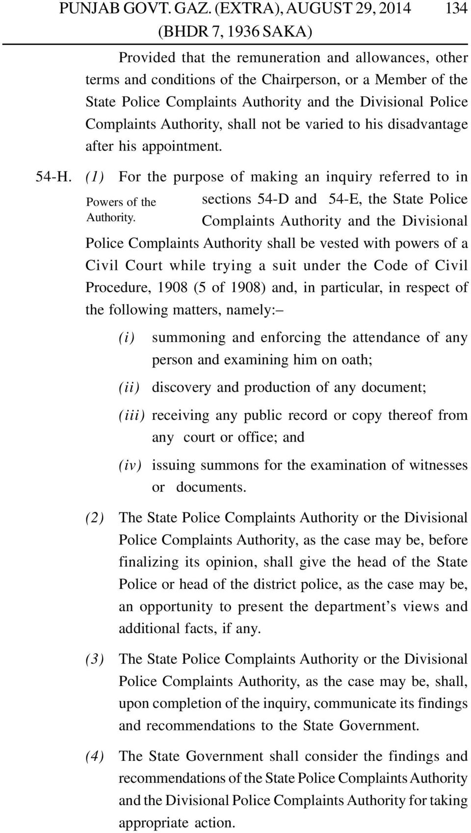 sections 54-D and 54-E, the State Police Complaints Authority and the Divisional Police Complaints Authority shall be vested with powers of a Civil Court while trying a suit under the Code of Civil