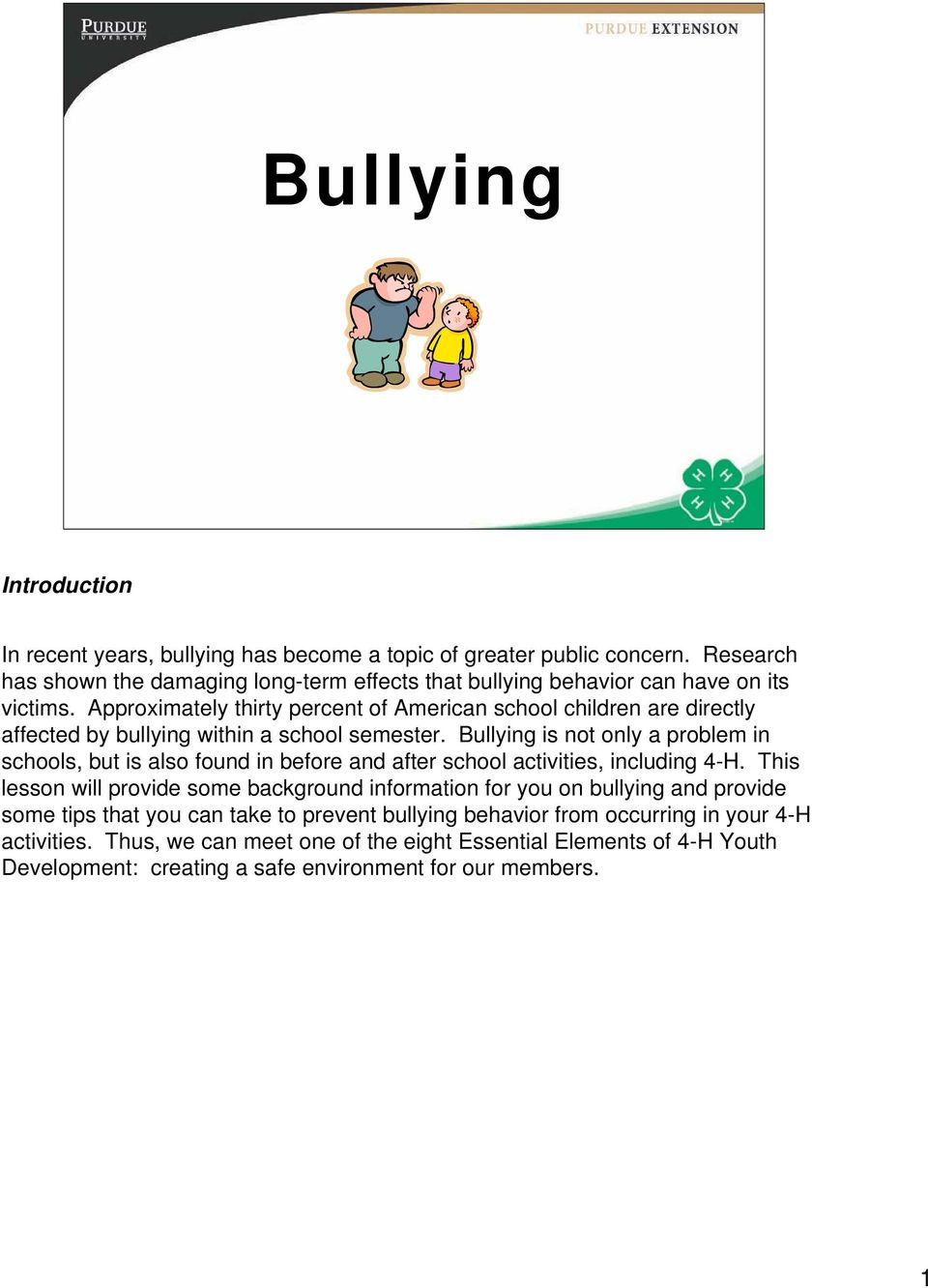 Approximately thirty percent of American school children are directly affected by bullying within a school semester.