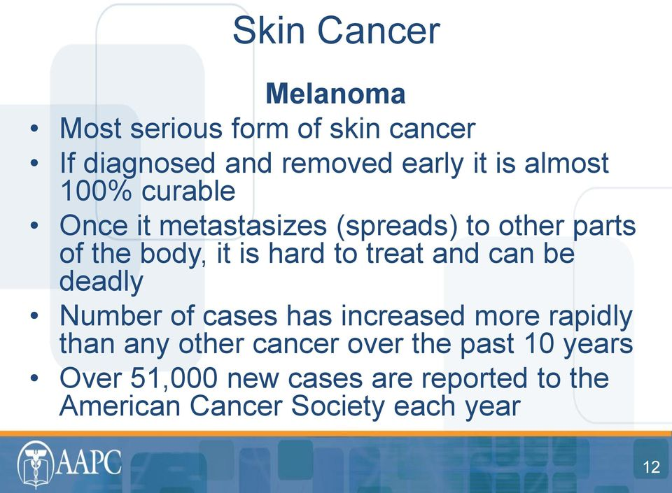 treat and can be deadly Number of cases has increased more rapidly than any other cancer over